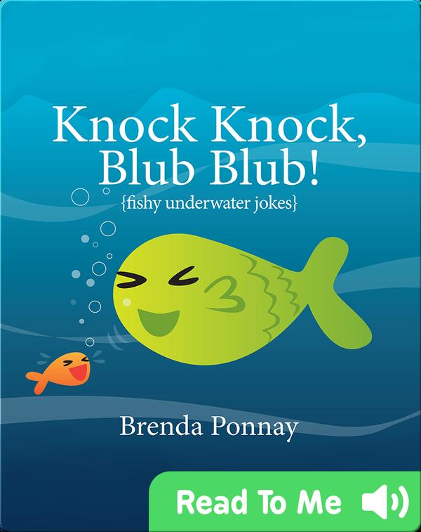 Knock Knock, Blub Blub!: Fishy Underwater Jokes
