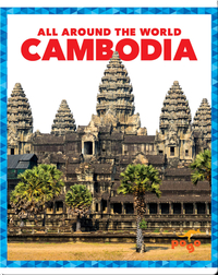 All Around the World: Cambodia