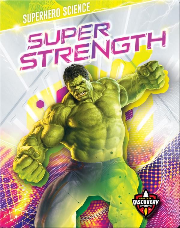 Superhero Science: Super Strength