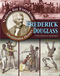 Frederick Douglass: From Slavery to Statesman