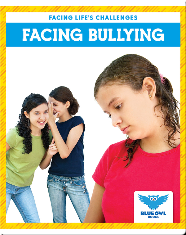 Facing Life's Challenges: Facing Bullying