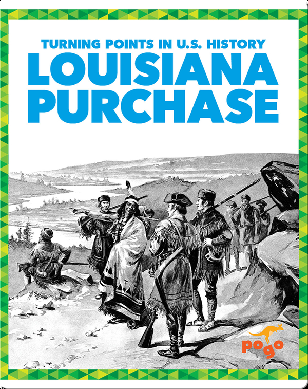 Turning Points in U.S. History: Louisiana Purchase