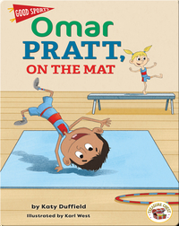 Good Sports: Omar Pratt, On the Mat