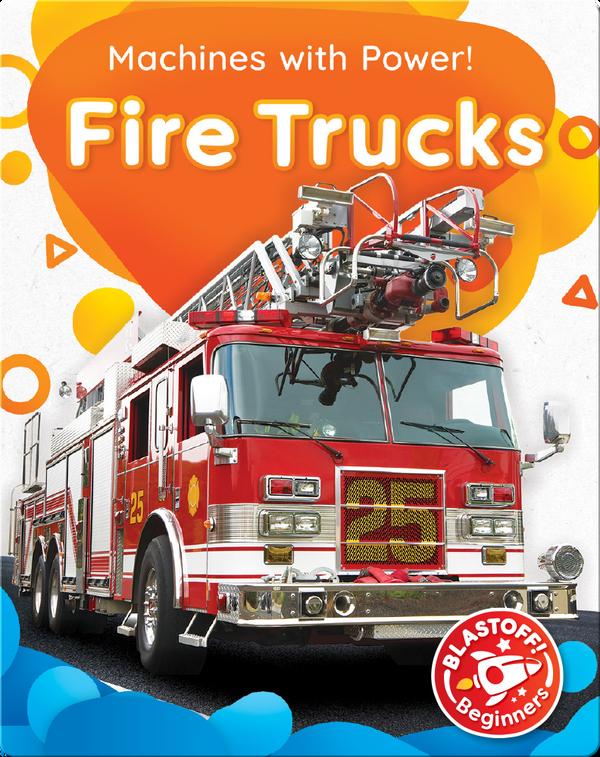 Machines with Power!: Fire Trucks