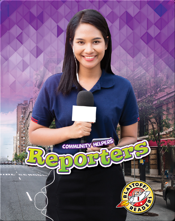 Community Helpers: Reporters