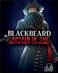 Blackbeard: Captain of Queen Anne's Revenge