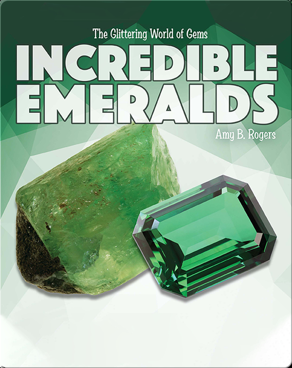 The Glittering World of Gems: Incredible Emeralds
