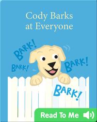 Cody Barks at Everyone
