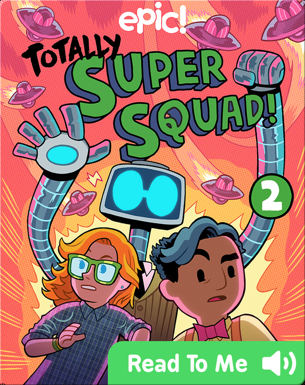 Totally Super Squad! Book 2: Bad to the Bot