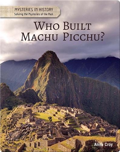 Who Built Machu Picchu?
