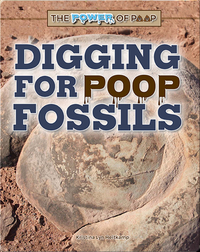 The Power of Poop: Digging for Poop Fossils