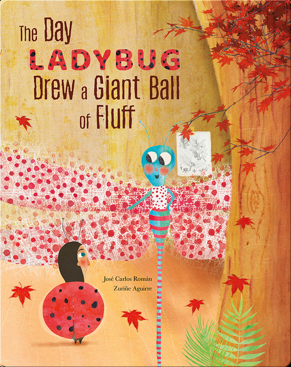 The Day Ladybug Drew a Giant Ball of Fluff