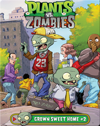 Plants Vs. Zombies: Grown Sweet Home 2