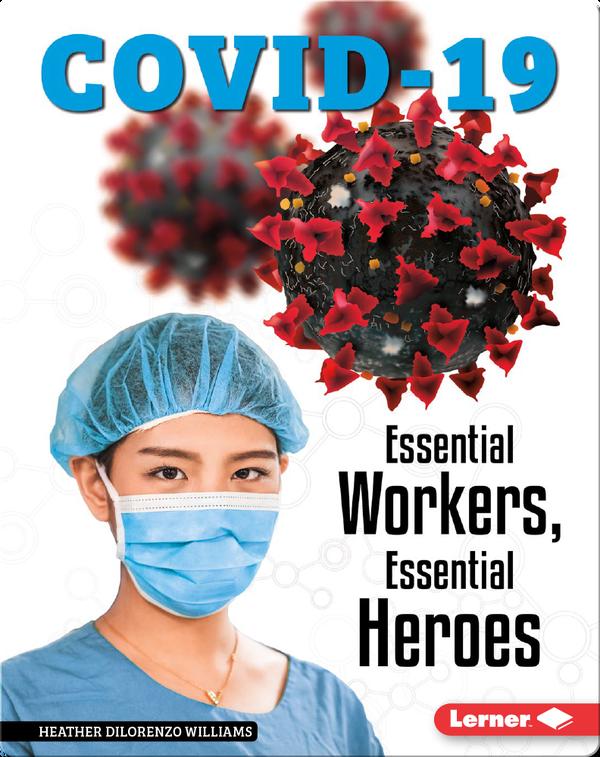 COVID-19: Essential Workers, Essential Heroes