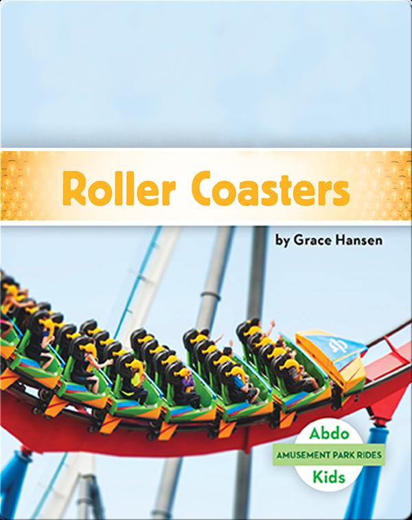Amusement Park Rides: Roller Coasters