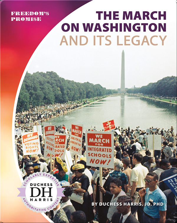 The March on Washington and Its Legacy