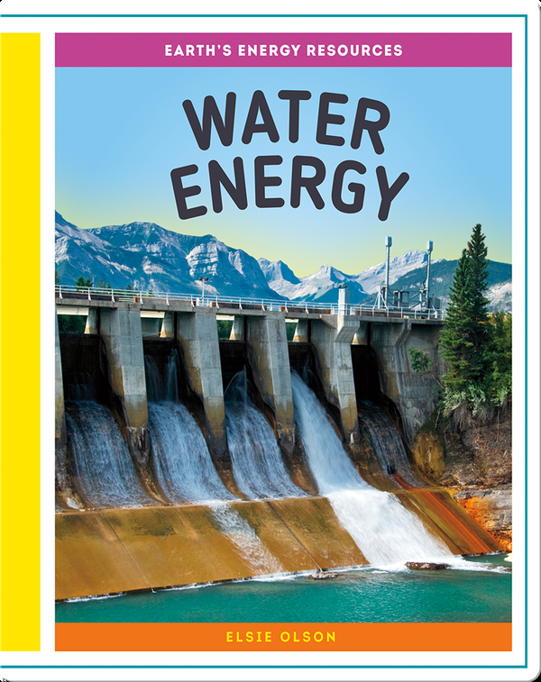 Earth's Energy Resources: Water Energy