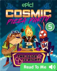 Cosmic Pizza Party Book 5: Reality Showdown
