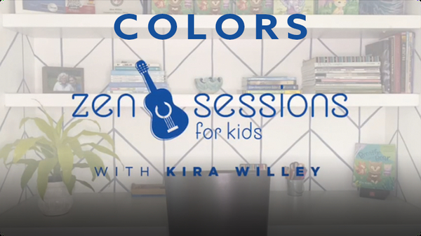 Zen Sessions for Kids: Colors