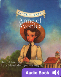 Classic Starts: Anne of Avonlea