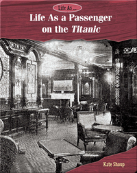 Life As a Passenger on the Titanic