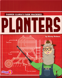 Farmer Llama's Farm Machines: Planters