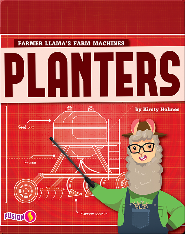 Farmer Llama's Farm Machines: Planters