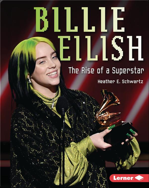 Billie Eilish: The Rise of a Superstar