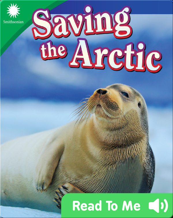 Smithsonian Readers: Saving the Arctic