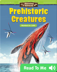 Amazing Animals: Prehistoric Creatures: Numbers to 1,000