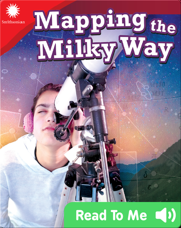 Smithsonian Readers: Mapping the Milky Way