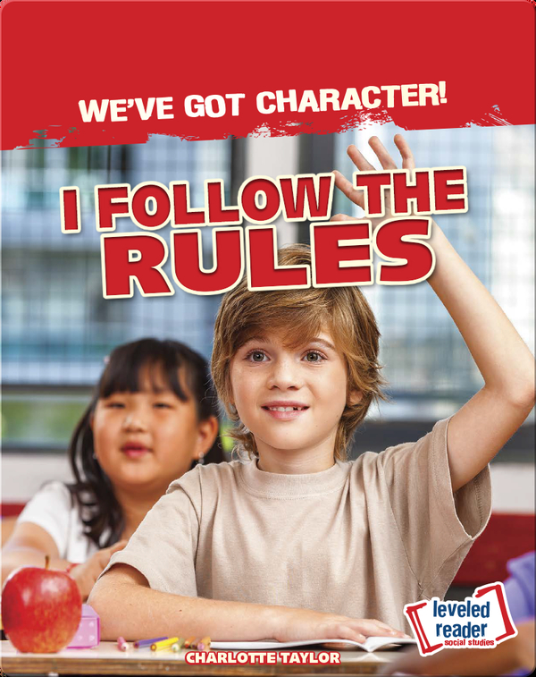 We've Got Character!: I Follow the Rules