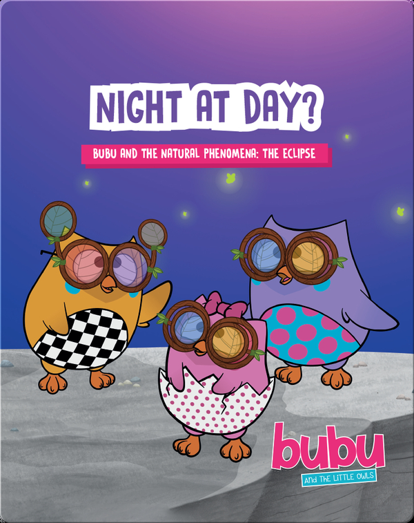 Bubu and the Little Owls: Night at Day?
