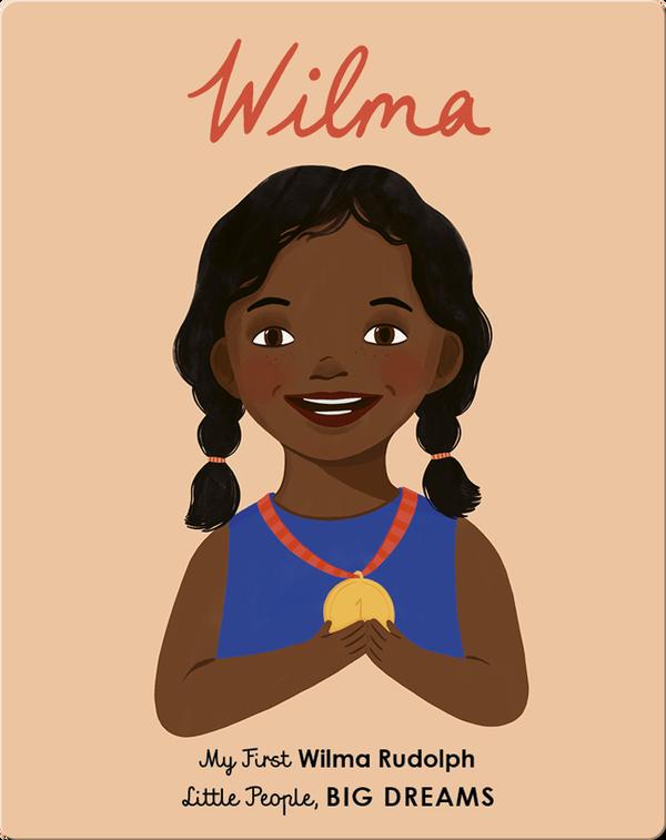 Little People, BIG DREAMS: Wilma Rudolph
