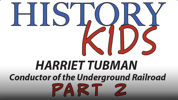 Harriet Tubman Part 2: Underground Railroad