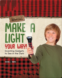 Make a Light Your Way!: Inventing Gadgets to See in the Dark