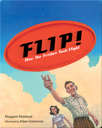 Flip! How the Frisbee Took Flight