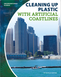 Unconventional Science: Cleaning Up Plastic With Artificial Coastlines