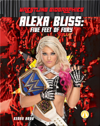 Alexa Bliss: Five Feet of Fury