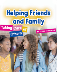 Helping Friends and Family: Taking Care of Others