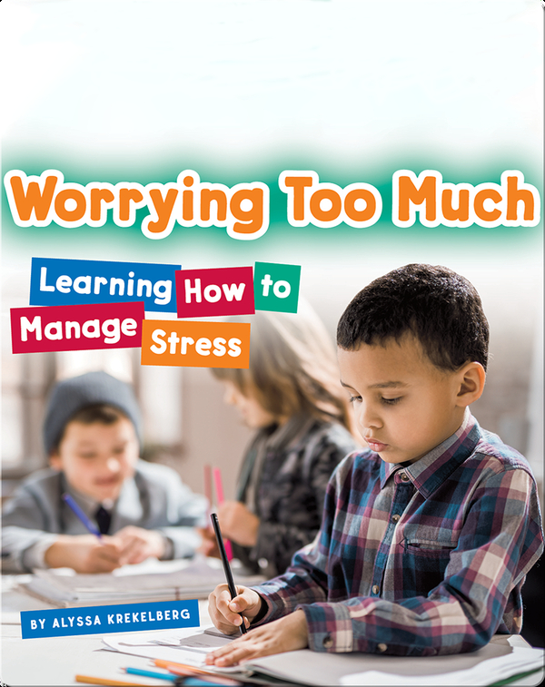 Worrying Too Much: Learning How to Manage Stress