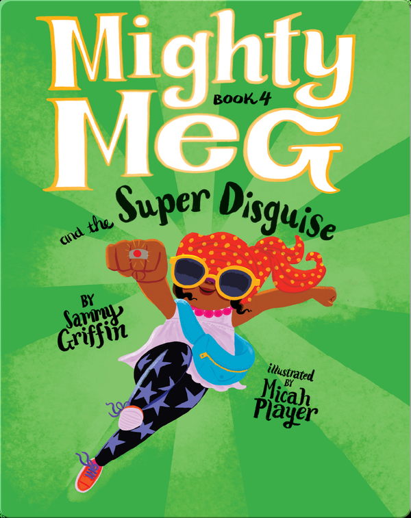 Mighty Meg Book 4: Mighty Meg and the Super Disguise