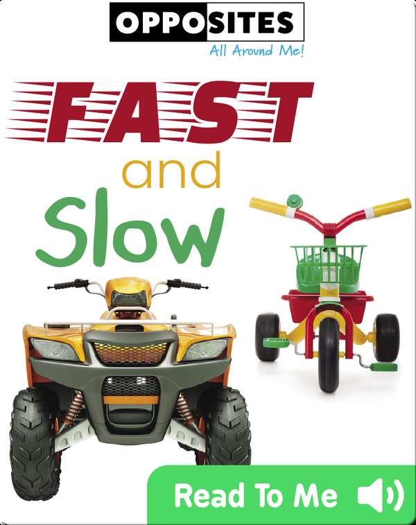 Opposities: Fast and Slow