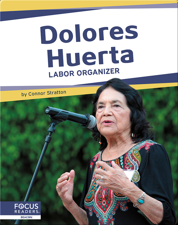 Dolores Huerta: Labor Organizer