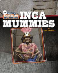 Marvelous Mummies: Inca Mummies