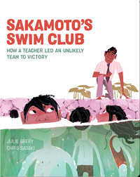 Sakamoto's Swim Club: How a Teacher Led an Unlikely Team to Victory