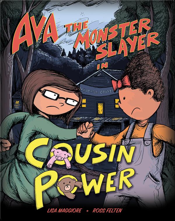 Ava the Monster Slayer In: Cousin Power