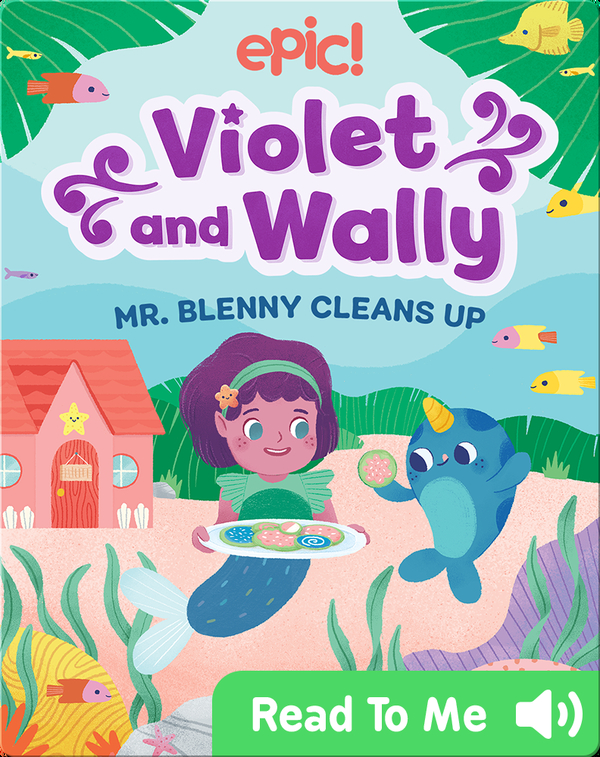 Violet and Wally: Mr. Blenny Cleans Up