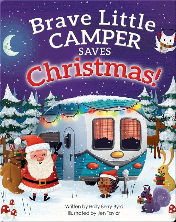 Brave Little Camper Saves Christmas