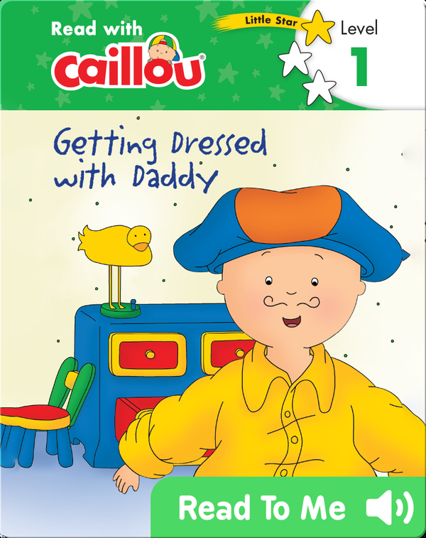 Caillou: Getting Dressed with Daddy